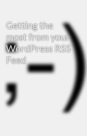 Getting the most from your WordPress RSS Feed by websitecentre