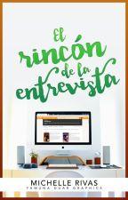 La entrevistadora de Wattpad [CERRADO HASTA TERMINAR ENTREVISTAS] by MariaMichelleRivas