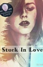 Stuck In Love (COMPLETED) by no_one_finds_me