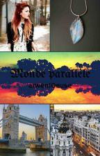 Monde parallèle... {En pause} by arwen10euse
