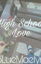 High School Love by BLueMaelyn