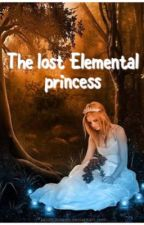 The lost elemental princess (COMPLETED) by parkashelle