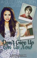 Don't Give Up On Us Now (Sequel to The New Berry) by RyleyBridges