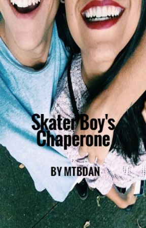 Skater Boy's Chaperone by LazyExcuseOfASister