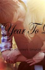 A Year To Love by kirstenlovesmarcel