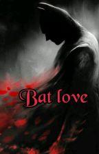 bat love (batman y tu) by batigril