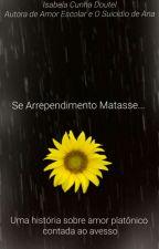 Se Arrependimento Matasse... by IsabelaDoutel