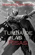 Tumba de las Risas by Madness_Ghost_9