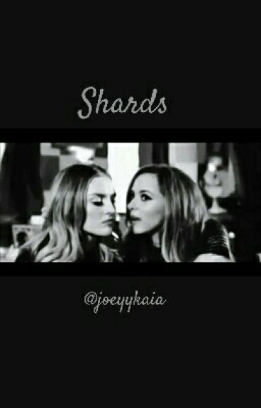 Shards // Jerrie