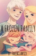 A Frozen Family by ravenclaw123