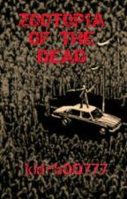 Zootopia  of the  dead(en Edicion) by kidboo141195