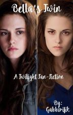 Twilight Fan-Fiction: Bella's Twin by Gabbirifik