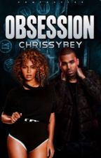 Obsession | C.breezy (slow updates) by chrissybey