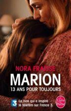 Marion 13 ans pour toujours by marinavannier50
