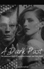 A Dark Past [Tomione] by LisLilienfeld