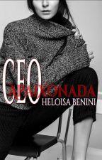 Uma CEO Apaixonada (COMPLETO) by HeloisaBenini