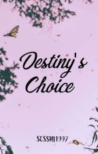 Destiny's Choice [SMTS Book 4] by LeeRaeAeSesshi