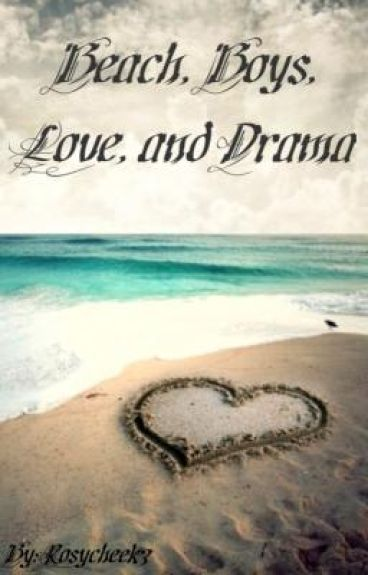 Beach, Boys, Love, and Drama