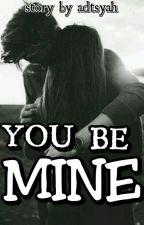 You Be Mine by adtsyah