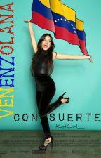 VENEZOLANA CON SUERTE n.h by RiotGirl_