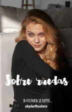Sobre Ruedas. [INYHS #2] by -SkylarGrimes-