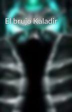 El brujo Kaladir by malezizio_the_demon