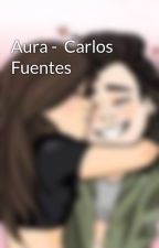 Aura -  Carlos Fuentes by NadieEnEspecial0