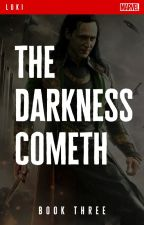 The Darkness Cometh [A Loki Fanfiction] - Book 3, Metamorphosis Series by jandralee