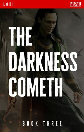 The Darkness Cometh // Loki - Book 3 ✓ by jandralee