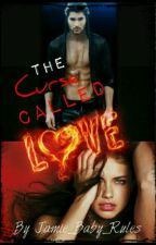 The Curse Called Love by Jamie_Baby_Rules