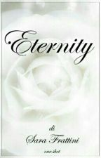 Eternity - One Shot by sarastar79