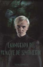 Enamorada Del Príncipe De Slytherin  by TheMisteryGirl12