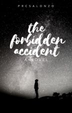 The Forbidden Accident by prcsalonzo
