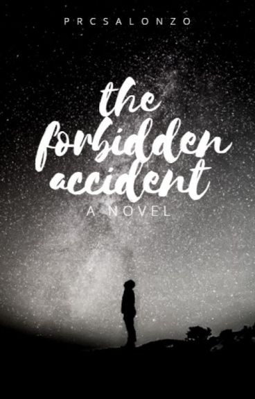 The Forbidden Accident