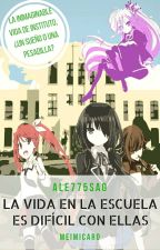 La Vida En La Escuela Es Dificil Con Ellas (Chicas x Reader) (Pausada) by Ale775sao