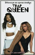 Trap Queen { Norminah G!P } by Camrenlife5h