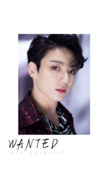 wanted ➳ jeongguk