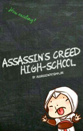 Assassin's Creed High-School  by AssassinOrTemplar