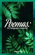 ✎┇Poemas: Un lenguaje especial by isaneitor