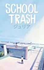 School Trash by -Shiina-