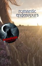 Romantic Endeavours #Wattys2017 by bethani-