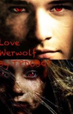 Love Werwolf by TPDOB07