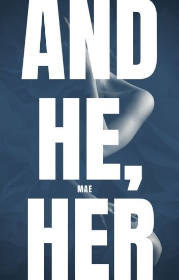And He, Her