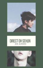 Direct    Oh Sehun by OhAireni