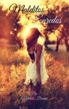 Malditos Enredos  by Wildrest_Dreams