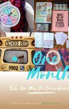 "One Month ""Solo Un Mes De Secundaria"" by MincharlyG"
