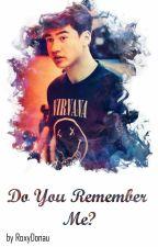 Do You Remember Me? || C.H by RoxyDonau