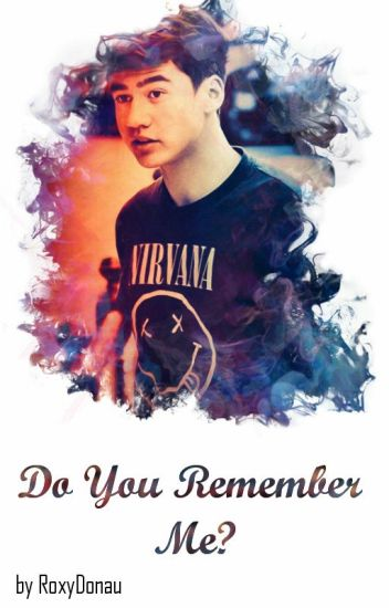 Do You Remember Me? || C.H