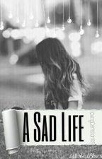 A Sad Life by lovingGemstones