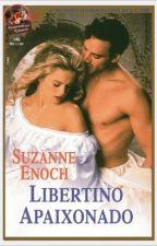 Libertino apaixonado(Reforming A Rake)  Suzanne Enoch  by viajandonahistoria